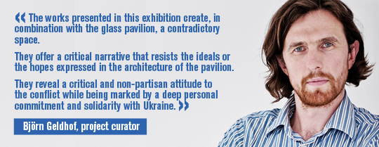 Björn Geldhof, curator of the Pavilion of Ukraine, talking about the artists says: The works presented in this exhibition create, in combination with the glass pavilion, a contradictory space. They offer a critical narrative that resists the ideals or the hopes expressed in the architecture of the pavilion. They reveal a critical and non-partisan attitude to the conflict while being marked by a deep personal commitment and solidarity with Ukraine.